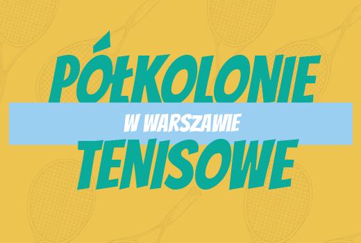 Półkolonie Tenisowe Warszawa